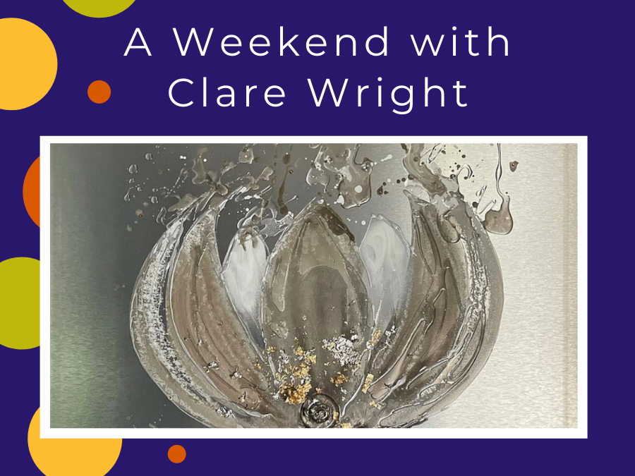 A Weekend with Clare Wright